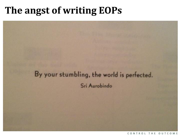 The angst of writing EOPs