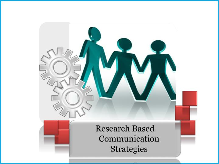 Research Based Communication Strategies