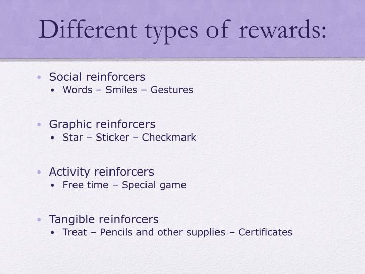 Different types of rewards: