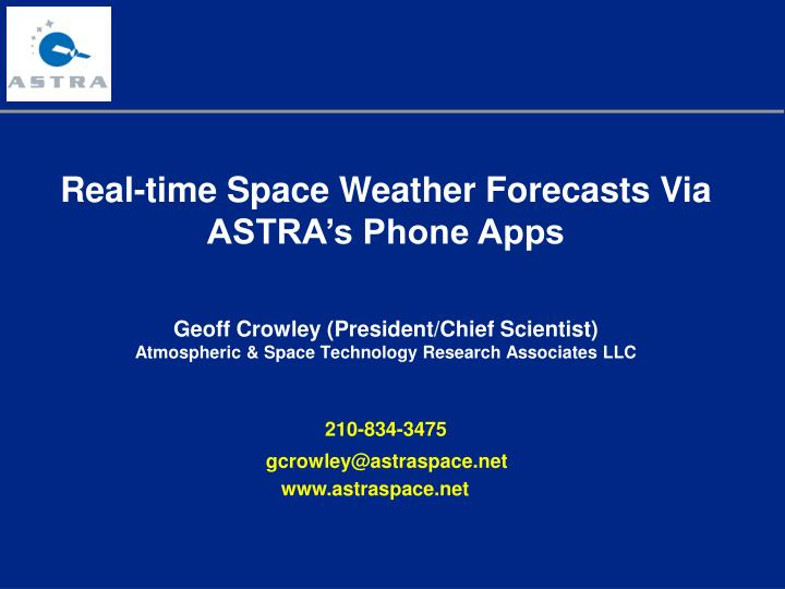 Real-time Space Weather Forecasts Via ASTRA's Phone Apps