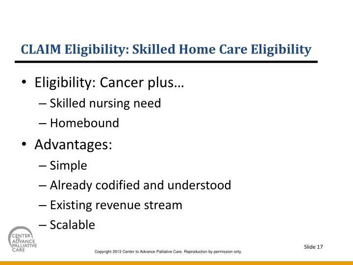 CLAIM Eligibility: Skilled Home Care Eligibility