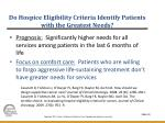 do hospice eligibility criteria identify patients with the greatest needs