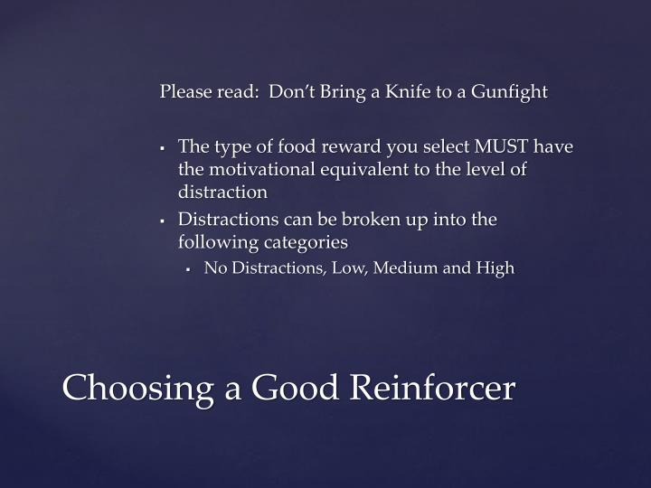 Please read:  Don't Bring a Knife to a Gunfight