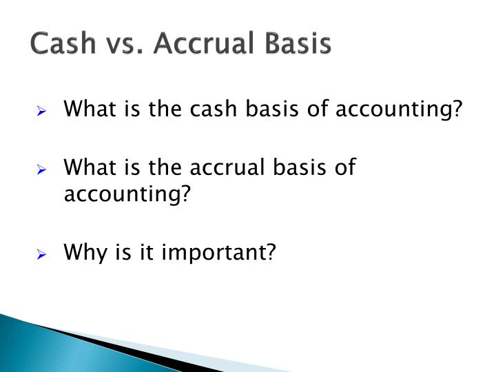 Cash vs. Accrual Basis