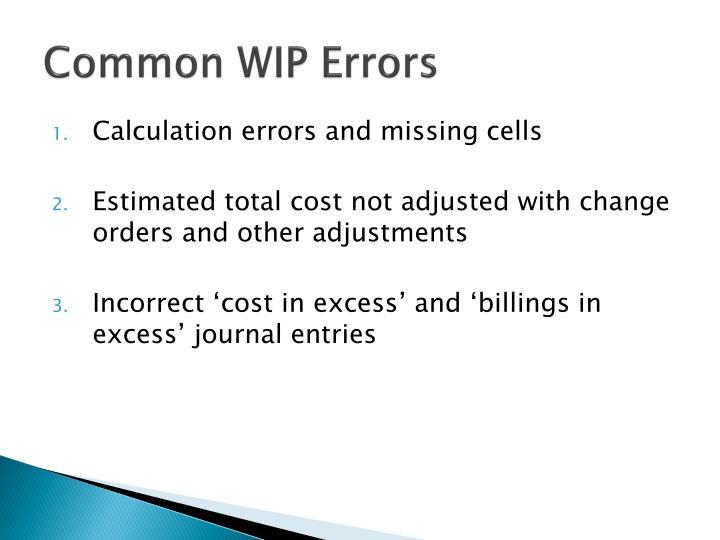 Common WIP Errors
