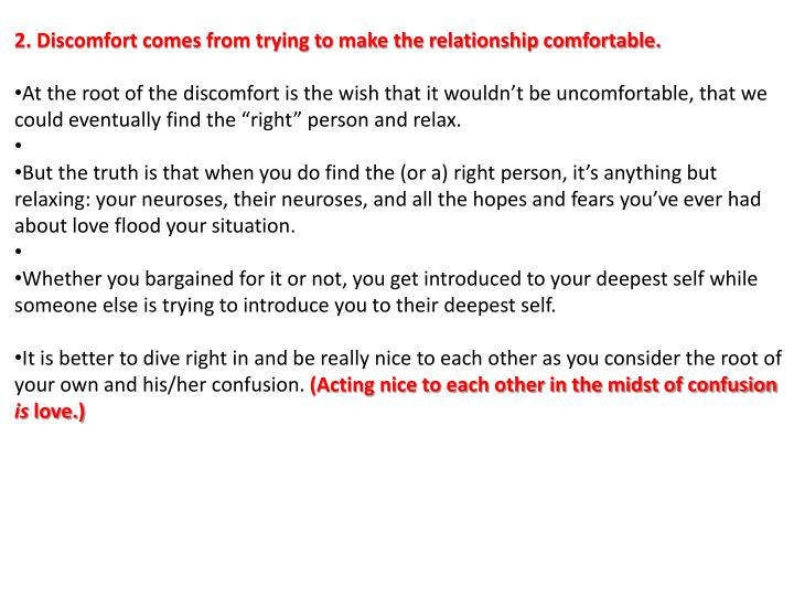 2. Discomfort comes from trying to make the relationship comfortable.