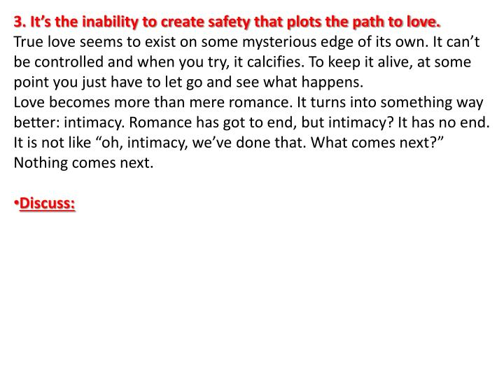 3. It's the inability to create safety that plots the path to love.