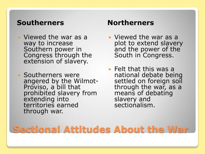 Sectional attitudes about the war