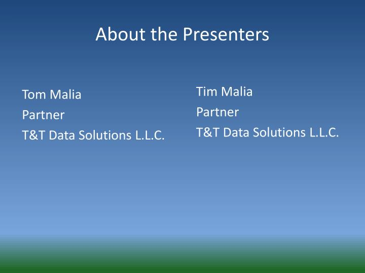 Tom malia partner t t data solutions l l c