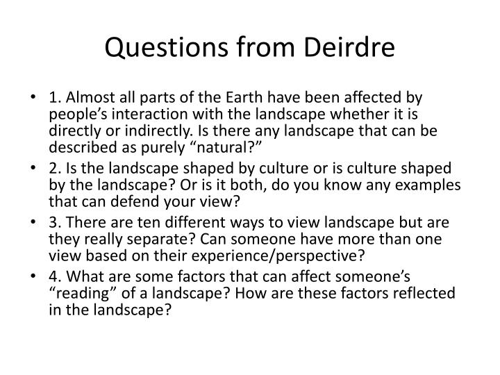 Questions from deirdre