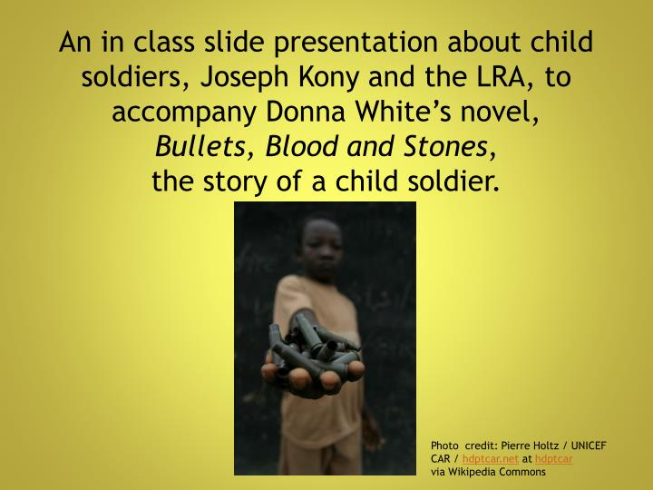 An in class slide presentation about child soldiers, Joseph