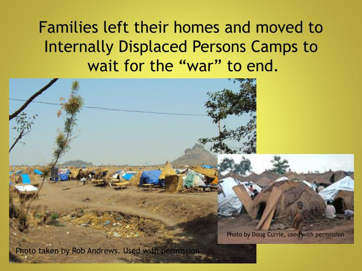 Families left their homes and moved to Internally Displaced Persons Camps to