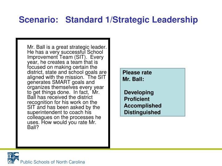Scenario:   Standard 1/Strategic Leadership