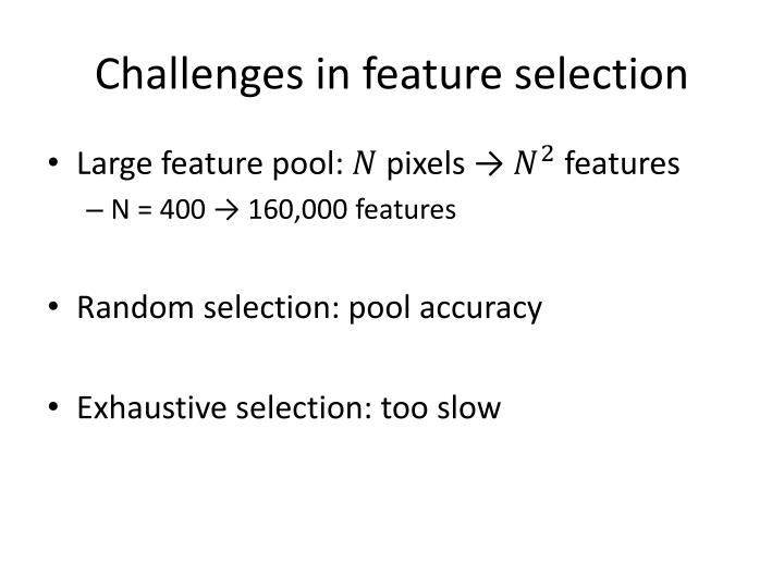 Challenges in feature selection