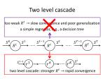 two level cascade