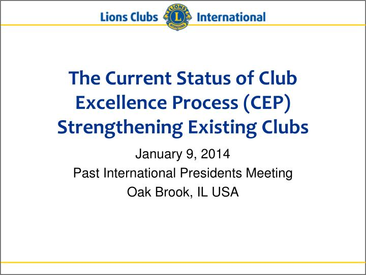 The Current Status of Club Excellence Process (CEP)