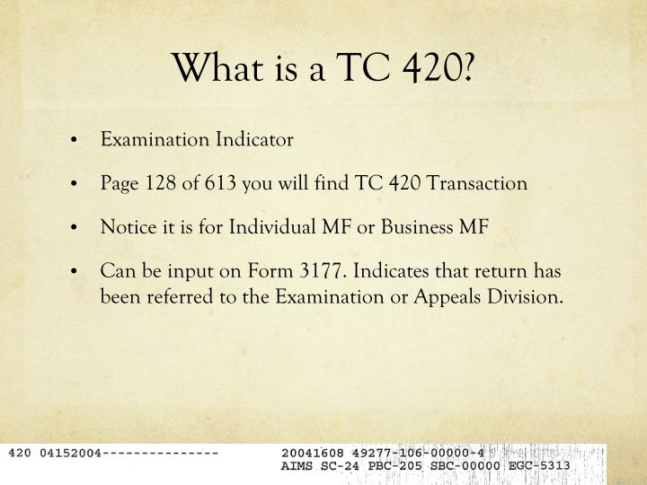 What is a TC 420?
