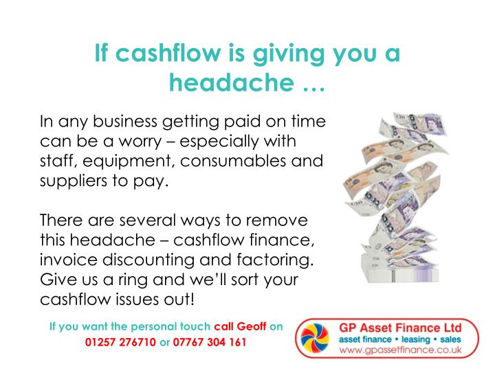 If cashflow is giving you a headache …