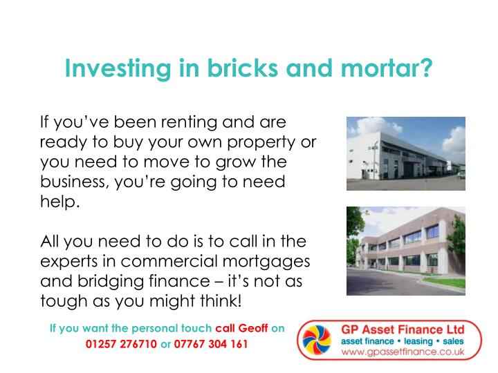 Investing in bricks and mortar?