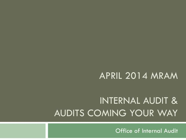 April 2014 mram internal audit audits coming your way
