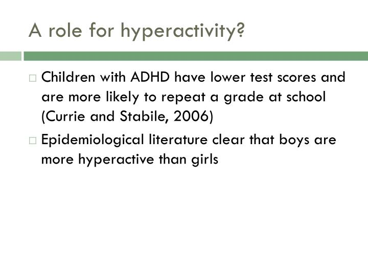 A role for hyperactivity?