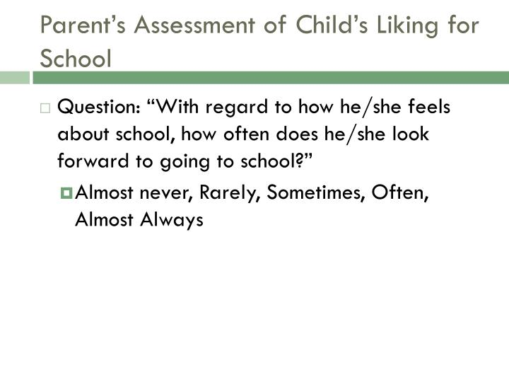 Parent's Assessment of Child's Liking for School