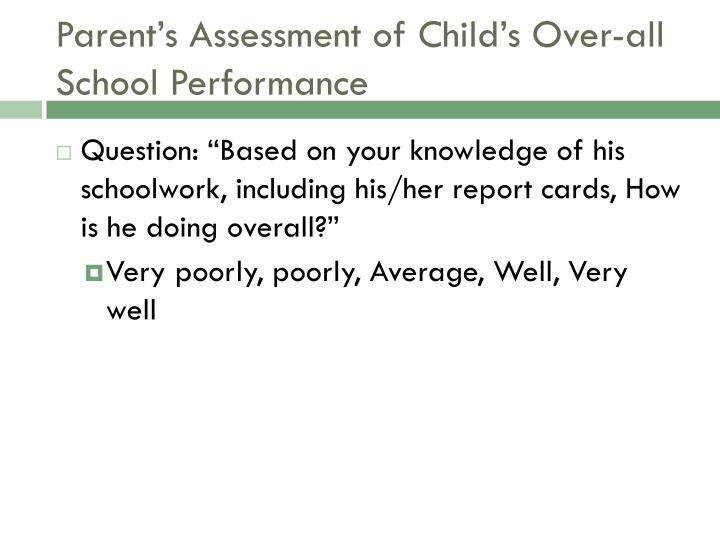 Parent's Assessment of Child's Over-all School Performance