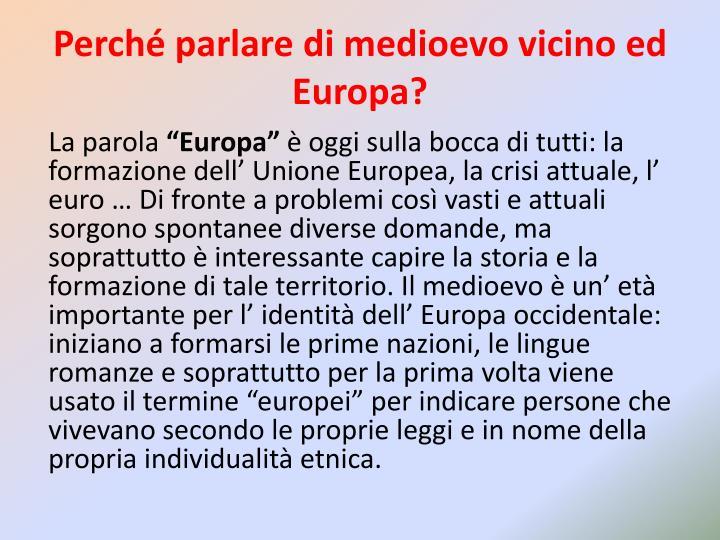 Perché parlare di medioevo vicino ed Europa?