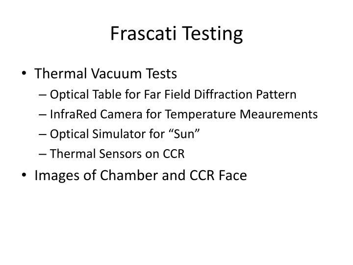 Frascati Testing