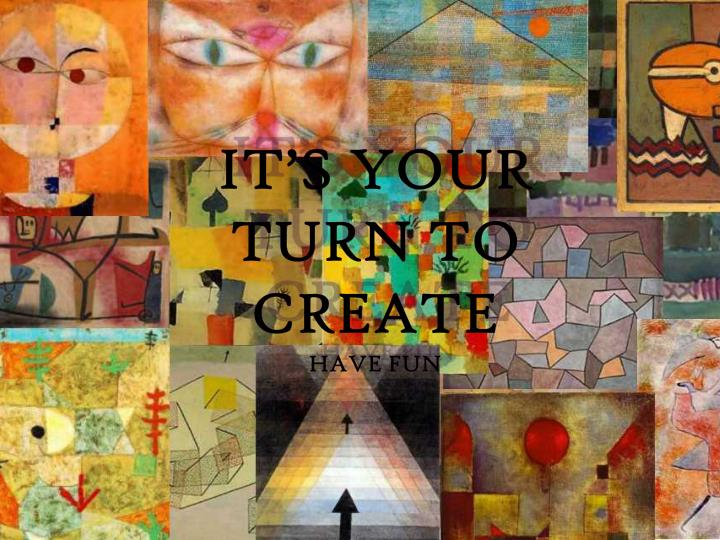 It's Your Turn To Create