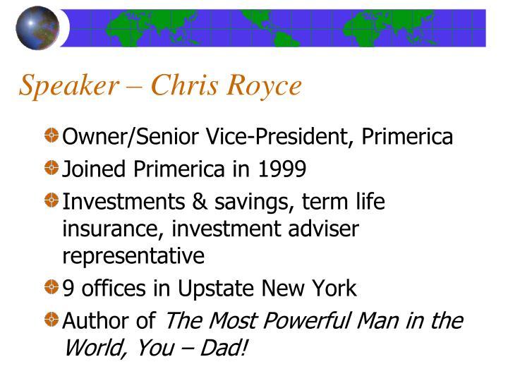 Speaker – Chris Royce