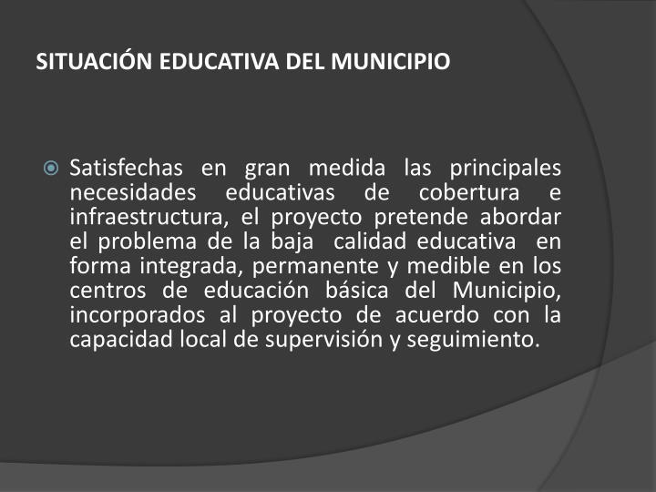 SITUACIÓN EDUCATIVA DEL MUNICIPIO