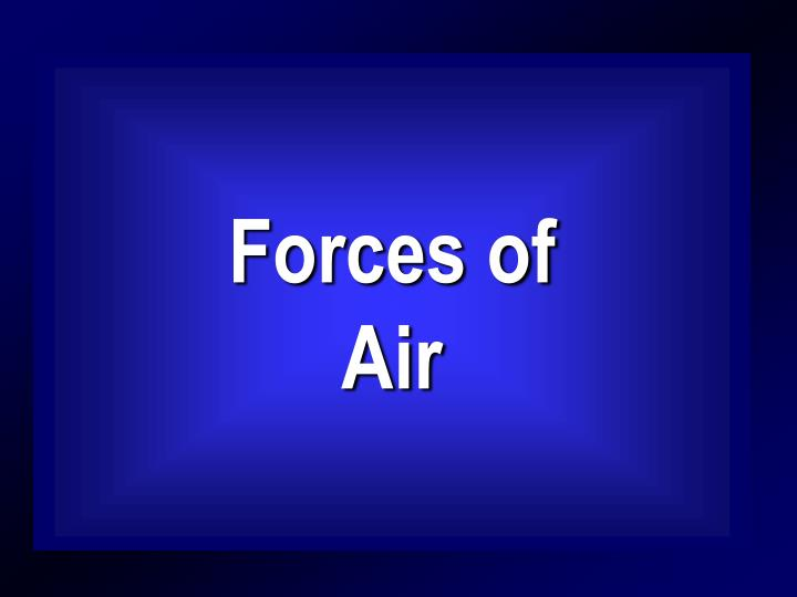 Forces of