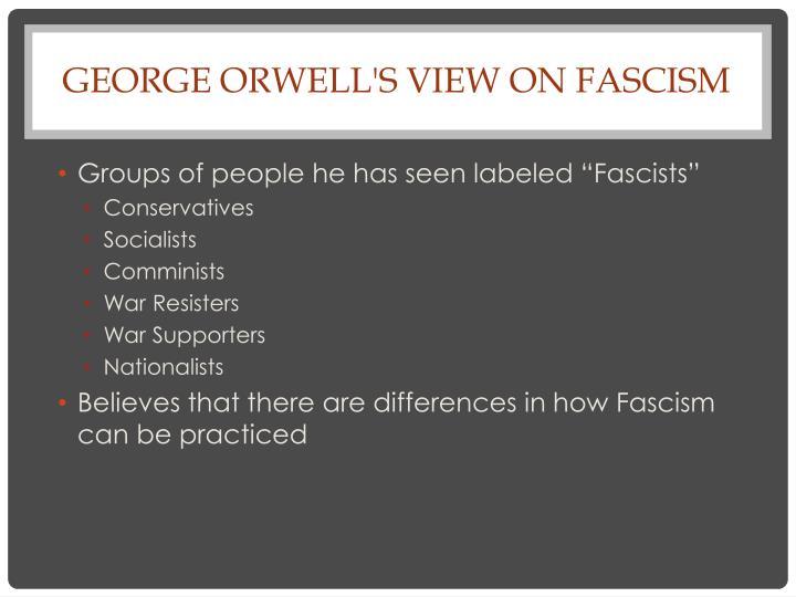 George Orwell's View on Fascism