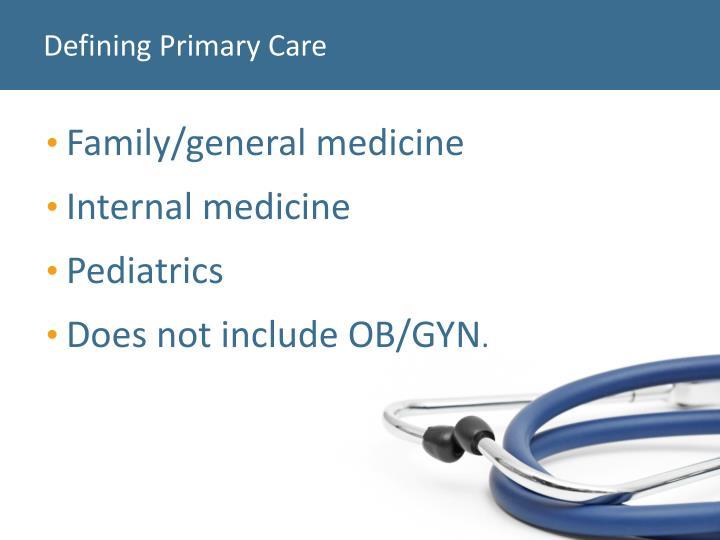 Defining Primary Care