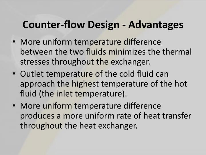 Counter-flow Design - Advantages