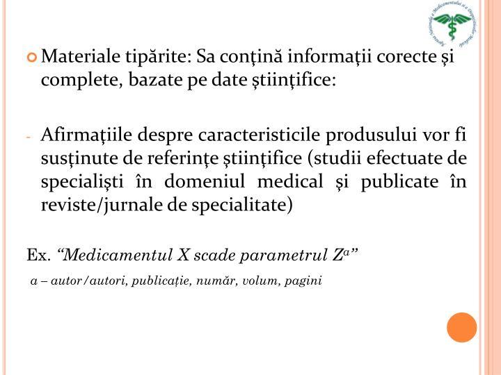 Materiale tipărite: Sa conţină informaţii corecte şi complete, bazate pe date ştiinţifice: