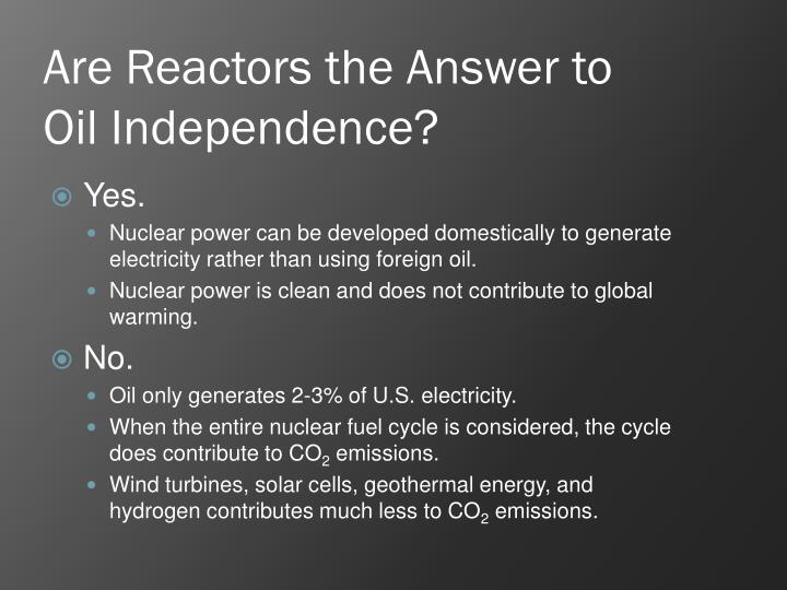 Are Reactors the Answer to Oil Independence?