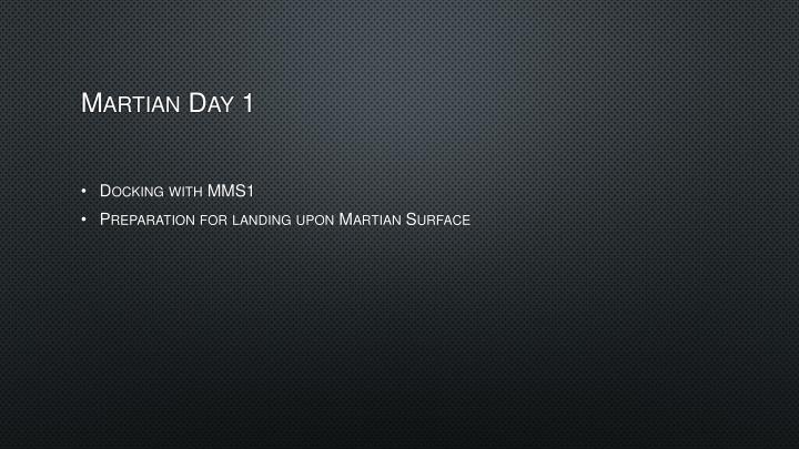 Martian Day 1