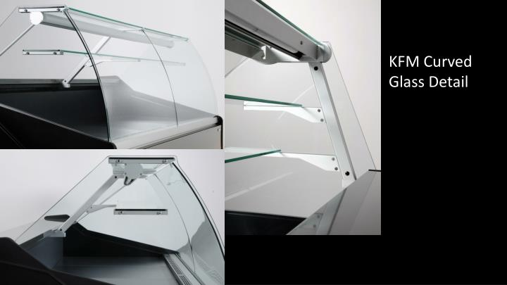 KFM Curved Glass Detail