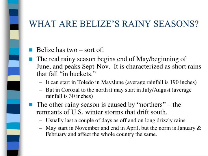 WHAT ARE BELIZE'S RAINY SEASONS?