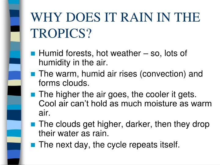 WHY DOES IT RAIN IN THE TROPICS?
