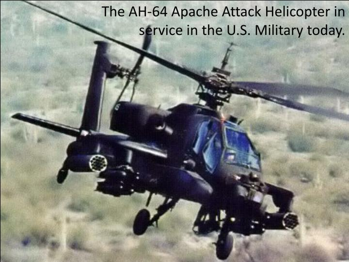 The AH-64 Apache Attack Helicopter in
