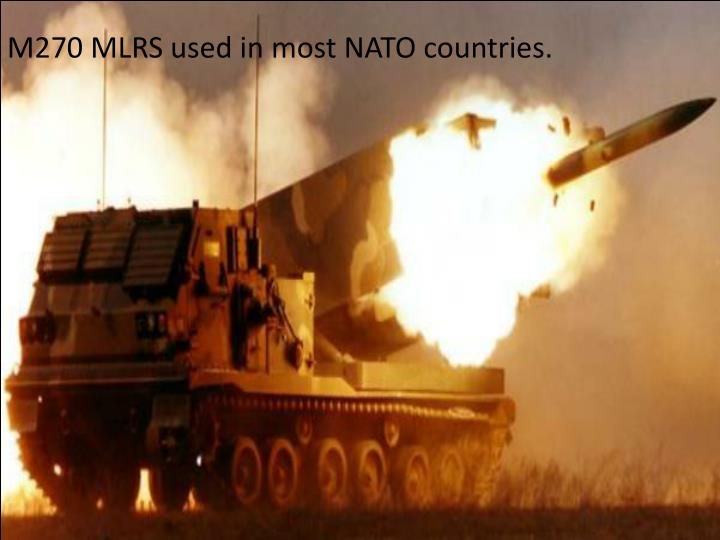 M270 MLRS used in most NATO countries.