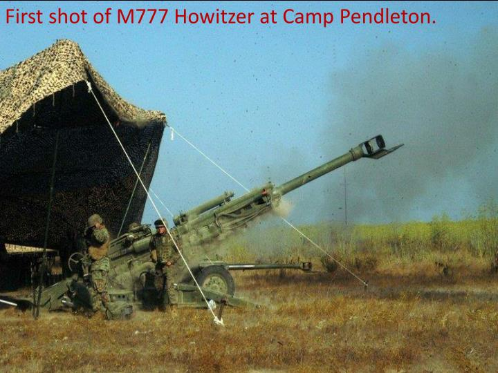 First shot of M777 Howitzer at Camp Pendleton.