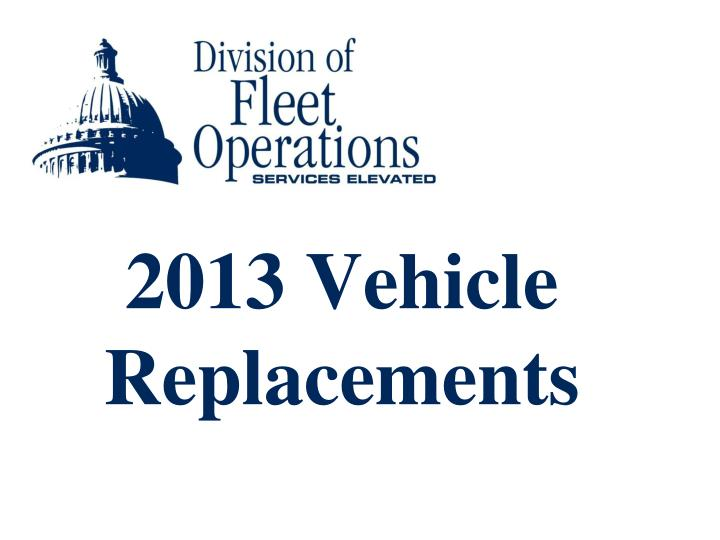 2013 Vehicle Replacements