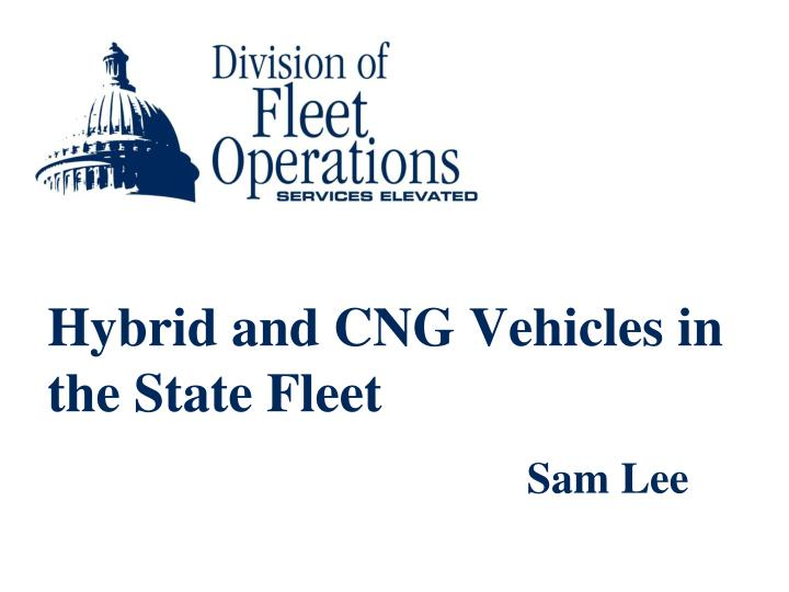 Hybrid and cng vehicles in the state fleet