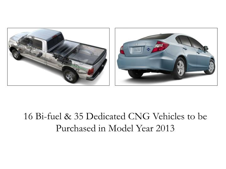16 Bi-fuel & 35 Dedicated CNG Vehicles to be Purchased in Model Year 2013