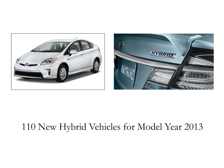 110 New Hybrid Vehicles for Model Year 2013