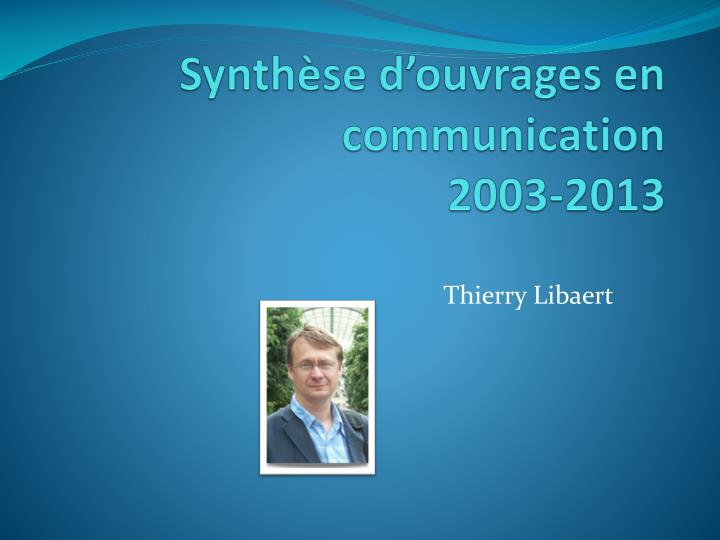 Synth se d ouvrages en communication 2003 2013